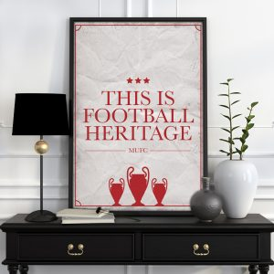 "Man United Football Poster ""This is football heritage"" Quote"