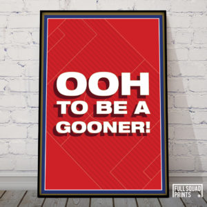 """Arsenal Football Poster """"Oooh to be a gooner'"""